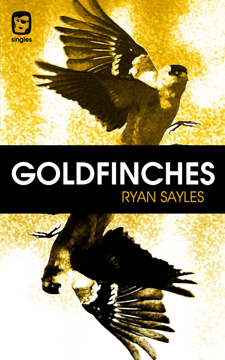 Book Release – Goldfinches by Ryan Sayles