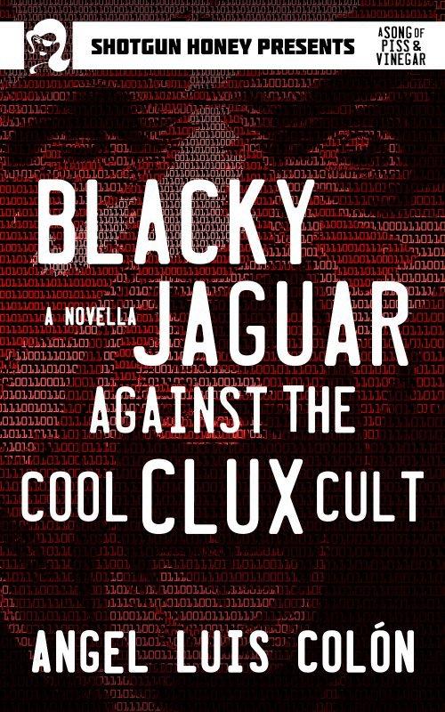 Blacky Jaguar Against the Cool Clux Cult by Angel Luis Colón