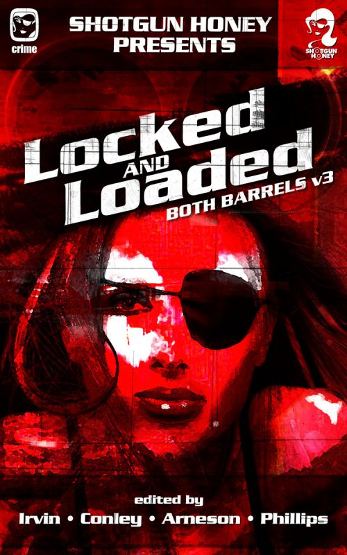 Shotgun Honey Presents: Locked and Loaded