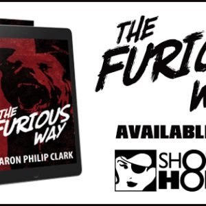 Release: The Furious Way by Aaron Philip Clark