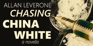 Buy Chasing China White by Allan Leverone