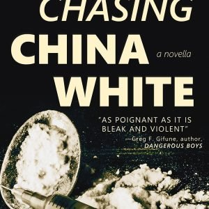 Chasing China White by Allan Leverone