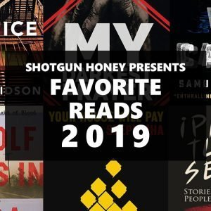 Shotgun Honey Presents Favorite Reads of 2019 (Part Two)