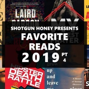 Shotgun Honey Presents Favorite Reads of 2019 (Part Four)