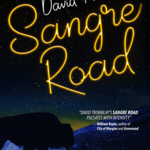 Sangre Road by David Tromblay